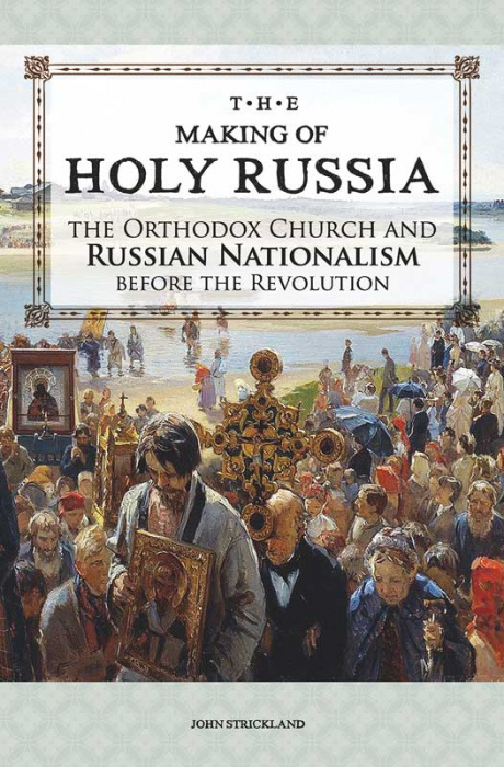 The Making of Holy Russia